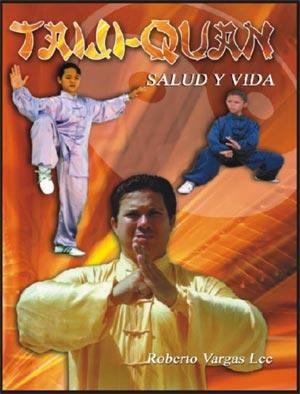 Libro Taijiquan Salud y Vida. Autor: Roberto Vargas Lee